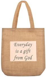 Everyday is a Gift from God Tote