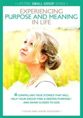 Experiencing Purpose and Meaning in Life DVD, Lifetree Small Group Series