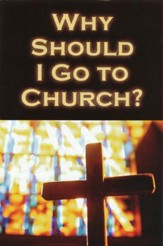 Why Should I Go to Church? Pack of 25 Tracts