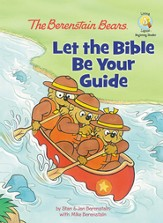 Living Lights: The Berenstain Bears Let The Bible Be  Your Guide
