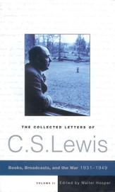 The Collected Letters of C.S. Lewis, Volume 2 : Books, Broadcasts, and the War, 1931-1949