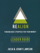 Realign: Finding God's Purpose for Your Money - Leaders Guide