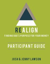 Realign: Finding God's Purpose for Your Money - Participant Guide