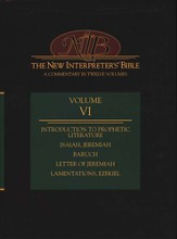 New Interpreter's Bible Volume 6: Introduction to Prophetic Literature, Isaiah - Ezekiel, Baruch