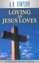 Loving as Jesus Loves: A Devotional Study of the Song of Songs - eBook