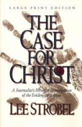 The Case for Christ: A Journalist's Personal Investigation of the Evidence for Jesus, Large Print