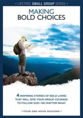 Making Bold Choices, Lifetree Small Group Series