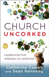 Church Uncorked: Leadership that Releases Our Potential