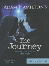 The Journey: Walking the Road to Bethlehem - Children's Edition