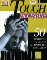 Tough Decisions: 50 Activities in Values and Character Education