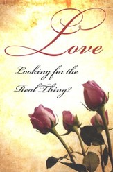 Love: Looking for the Real Thing?-Pack of 25 Tracts