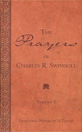 The Prayers of Charles R. Swindoll: Devotional Prayers on 31 Themes, Volume 1 (slightly imperfect)