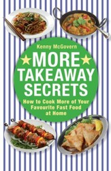 More Takeaway Secrets: How to Cook More of your Favourite Fast Food at Home / Digital original - eBook