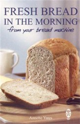 Fresh Bread in the Morning (From Your Bread Machine) / Digital original - eBook