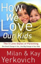 How We Love Our Kids: The Five Love Styles of Parenting  - Slightly Imperfect
