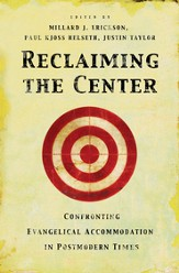 Reclaiming the Center: Confronting Evangelical Accommodation in Postmodern Times - eBook