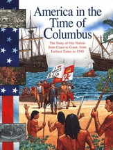 Columbus: The Story Of Our Nation From Coast To Coast, From Earliest Times To 1590