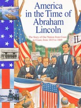 Abraham Lincoln: The Story Of Our Nation Coast To Coast, From 1815 To 1869