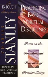 Practicing Basic Spiritual Disciplines: In Touch Series