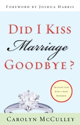 Did I Kiss Marriage Goodbye?: Trusting God with a Hope Deferred - eBook