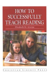 How to Successfully Teach Reading, Grades K-3