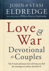 Love and War Devotional for Couples The 8-Week Adventure That Will Help You  - Slightly Imperfect