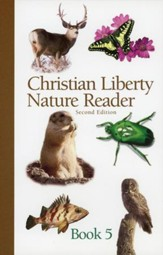 Christian Liberty Nature Reader, Book 5, Second Edition