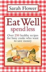 Eat Well Spend Less / Digital original - eBook