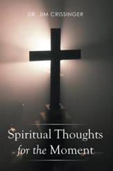Spiritual Thoughts for the Moment - eBook