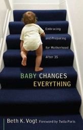 Baby Changes Everything: Embracing and Preparing for Motherhood After 35