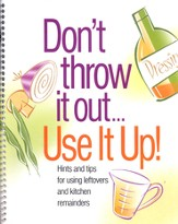 Don't Throw It Out... Use It Up! Notebook