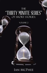 The Thirty Minute Series of Short Stories:: Volume 2 - eBook