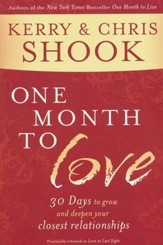 One Month to Love: 30 Days to Grow and Deepen Your Closest Relationships