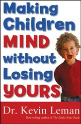 Making Children Mind Without Losing Yours, Revised and updated, Slightly Imperfect