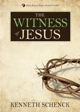 The Witness of Jesus: Thirty Days of Deeper Devotion in John - eBook