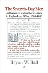 The Seventh-Day Men: Sabbatarians and Sabbatarianism in England and Wales, 1600-1800, 2nd edition