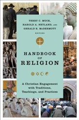 Handbook of Religion: A Christian Engagement with Traditions, Teachings, and Practices - eBook