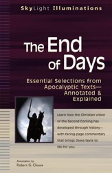 The End of Days: Essential Selections from Apocalyptic Texts- Annotated and Explained