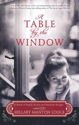 A Table by the Window, Family Secrets & Heirloom Recipes Series #1