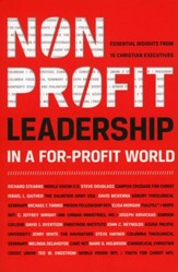 Nonprofit Leadership in a For-Profit World: Essential Insights from 15 Christian Executives - Slightly Imperfect