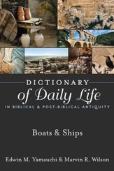 Dictionary of Daily Life in Biblical & Post-Biblical Antiquity: Boats & Ships - eBook