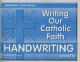 Writing Our Catholic Faith: Manuscript, Advanced K