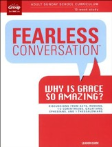 Fearless Conversation: Why is Grace So Amazing? Leader's Guide