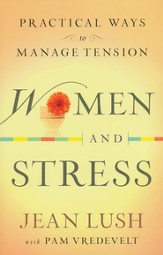 Women and Stress, repackaged edition: Practical Ways to Manage Tension