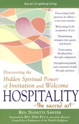Hospitality -The Sacred Art: Discovering the Hidden Spiritual Power of Invitation ans Welcome