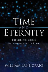 Time and Eternity: Exploring God's Relationship to Time - eBook