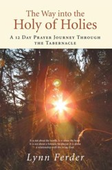 The Way into the Holy of Holies: A 12 Day Prayer Journey Through the Tabernacle - eBook