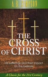 The Cross of Christ: His Sufferings and Their Impact on the Believer - eBook