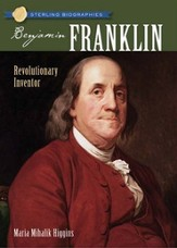 Sterling Biographies: Benjamin Franklin