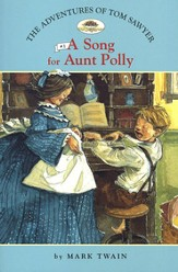 The Adventures of Tom Sawyer # 1: A Song for Aunt Polly